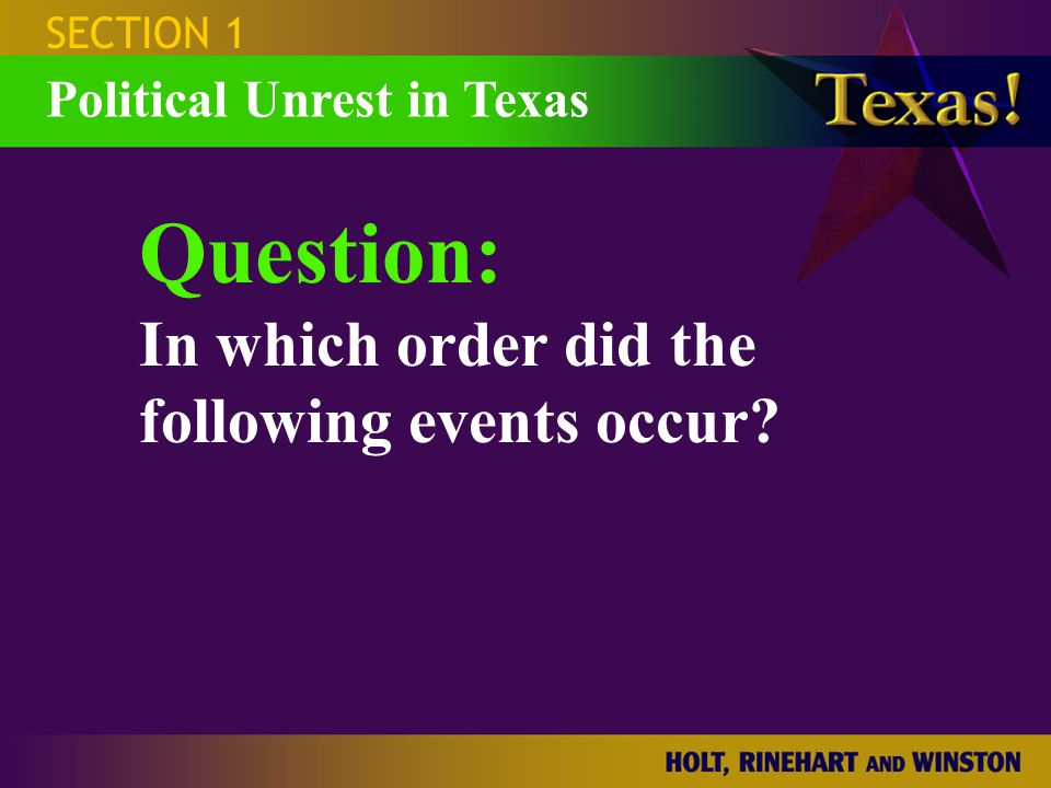 Question: In which order did the following events occur