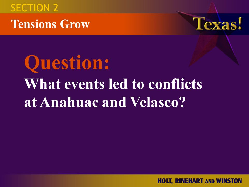 Question: What events led to conflicts at Anahuac and Velasco