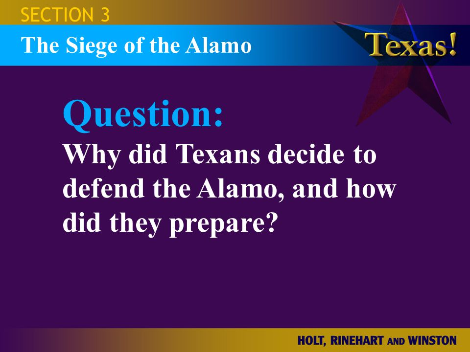 SECTION 3 The Siege of the Alamo.