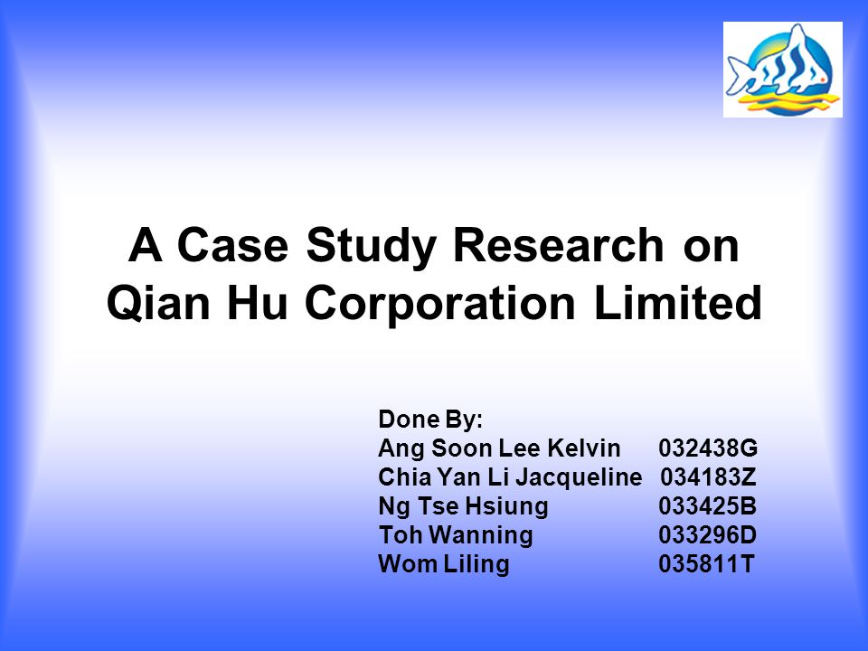 qian hu case study Case studies a great catch for qian hu's web management team - web builder case study singtel mybusiness' web builder helps qian hu fish farm easily manage all.
