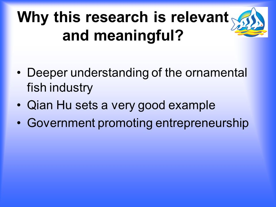 Why this research is relevant and meaningful