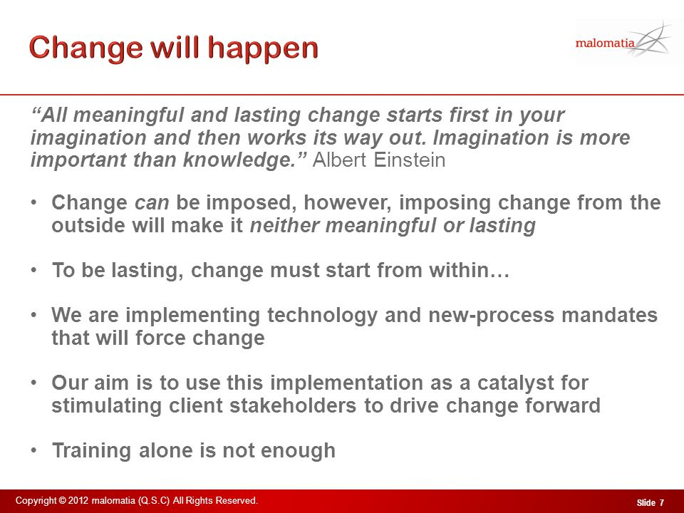 Change will happen Change Time Improved care