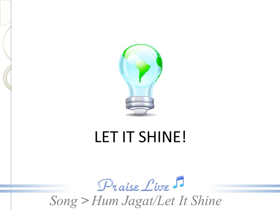 LET IT SHINE! Hum Jagat/Let It Shine