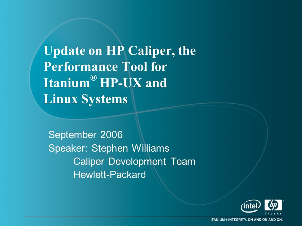 Update on HP Caliper, the Performance Tool for Itanium® HP-UX and Linux Systems