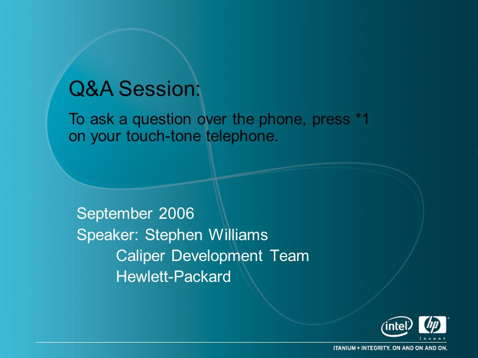 Q&A Session: To ask a question over the phone, press *1 on your touch-tone telephone. September 2006.