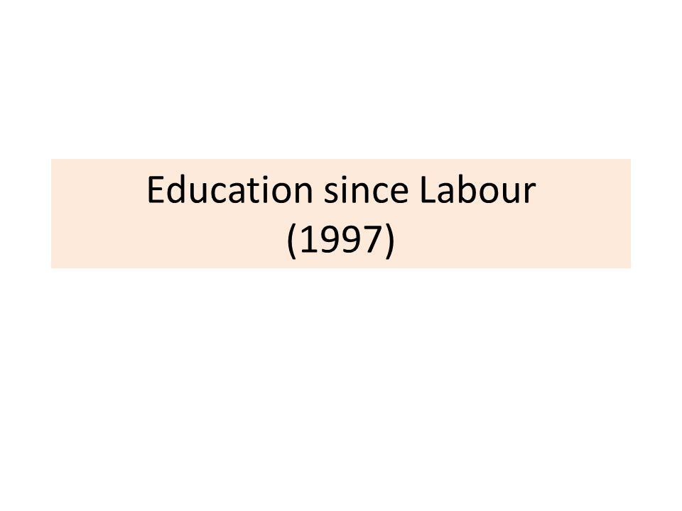 Education since Labour (1997)