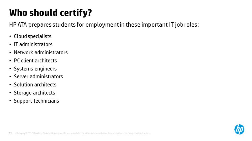 Who should certify HP ATA prepares students for employment in these important IT job roles: Cloud specialists.