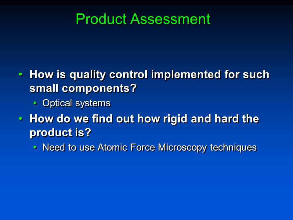 Product Assessment How is quality control implemented for such small components Optical systems.