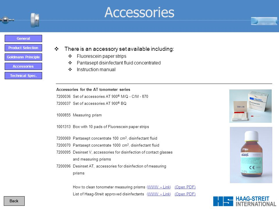 Accessories There is an accessory set available including: