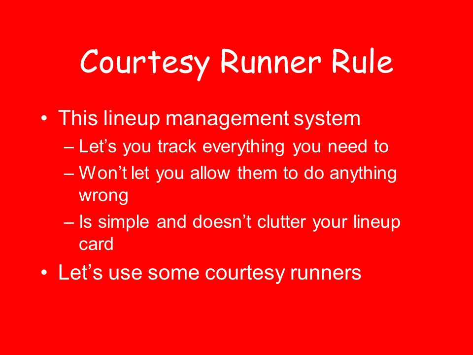 Courtesy Runner Rule This lineup management system