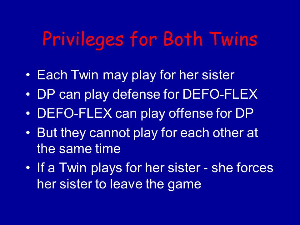 Privileges for Both Twins