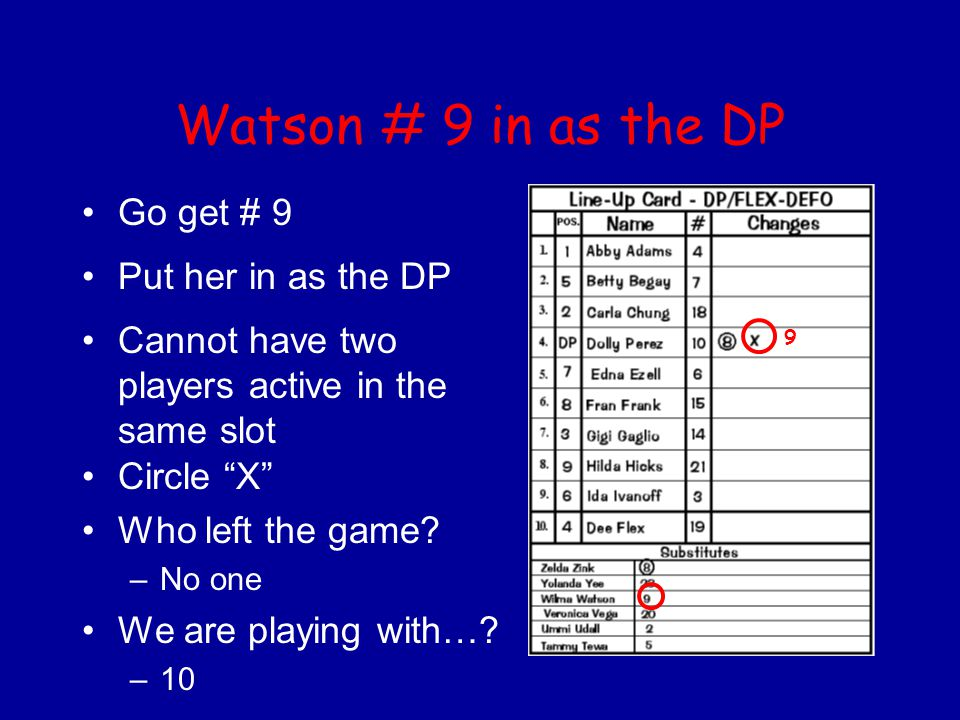 Watson # 9 in as the DP Go get # 9 Put her in as the DP