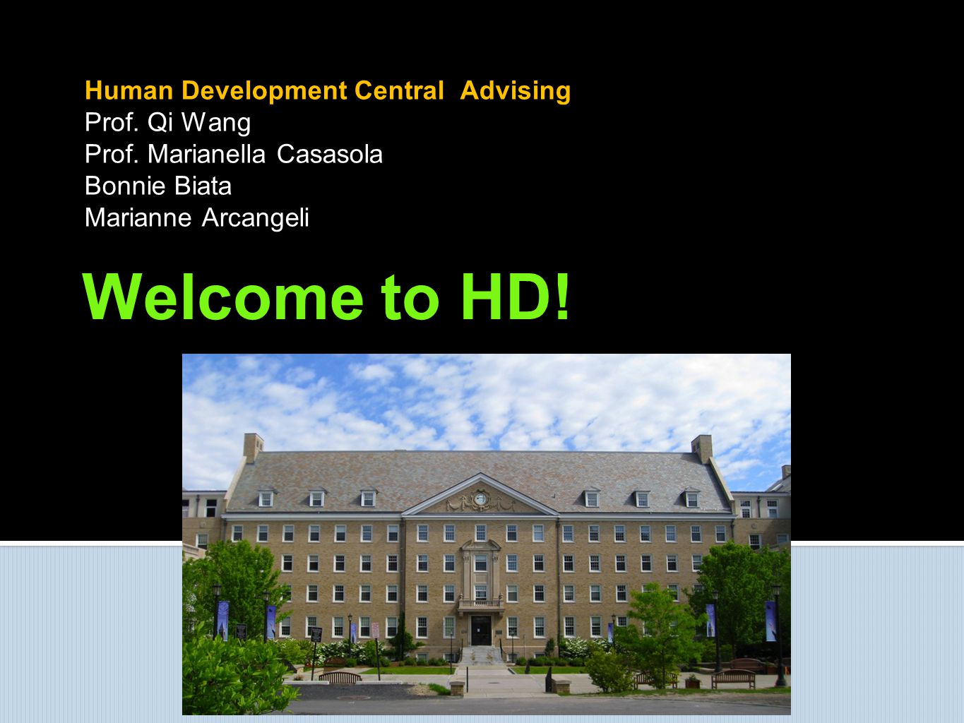Welcome to HD! Human Development Central Advising Prof. Qi Wang