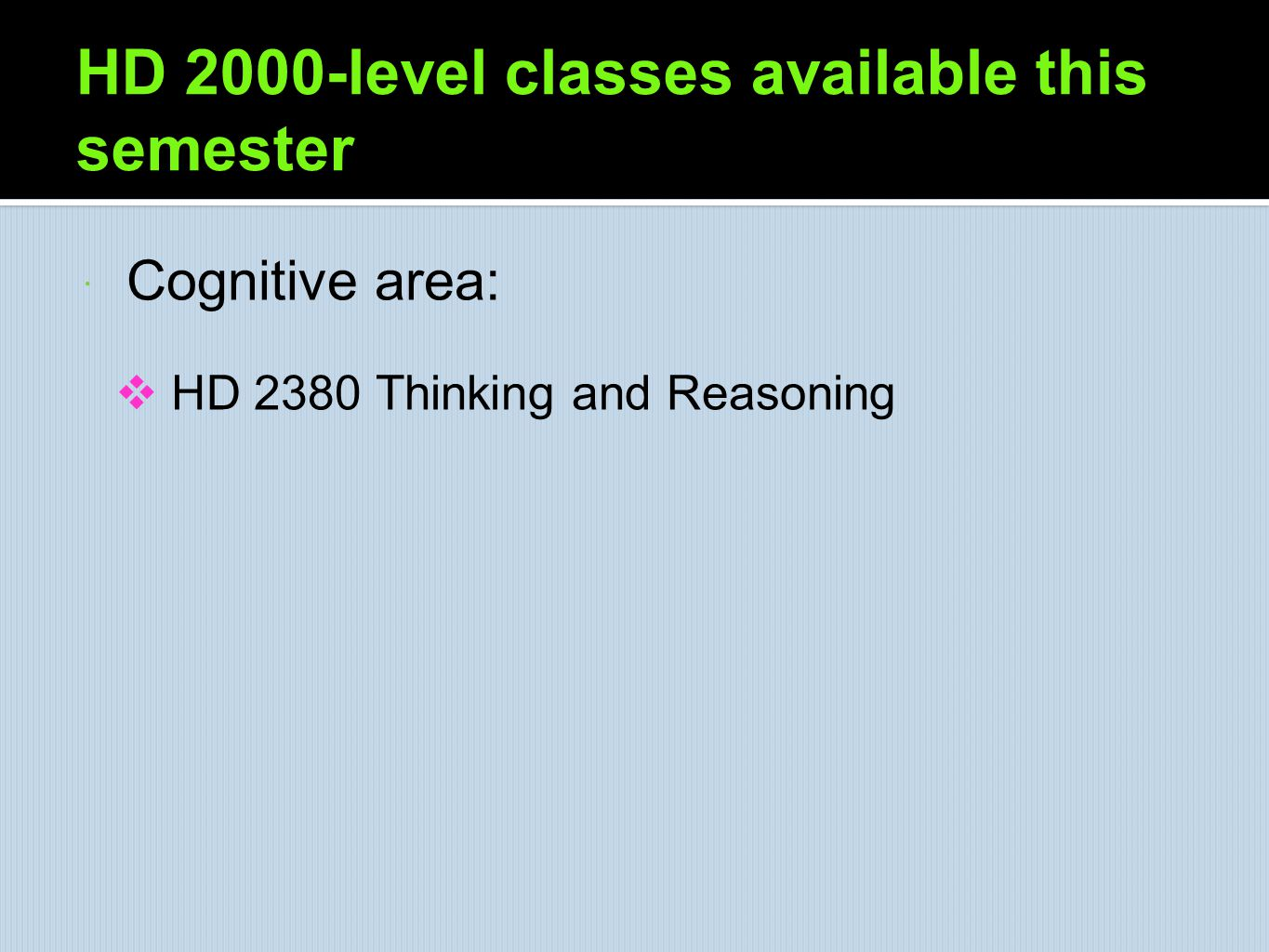 HD 2000-level classes available this semester