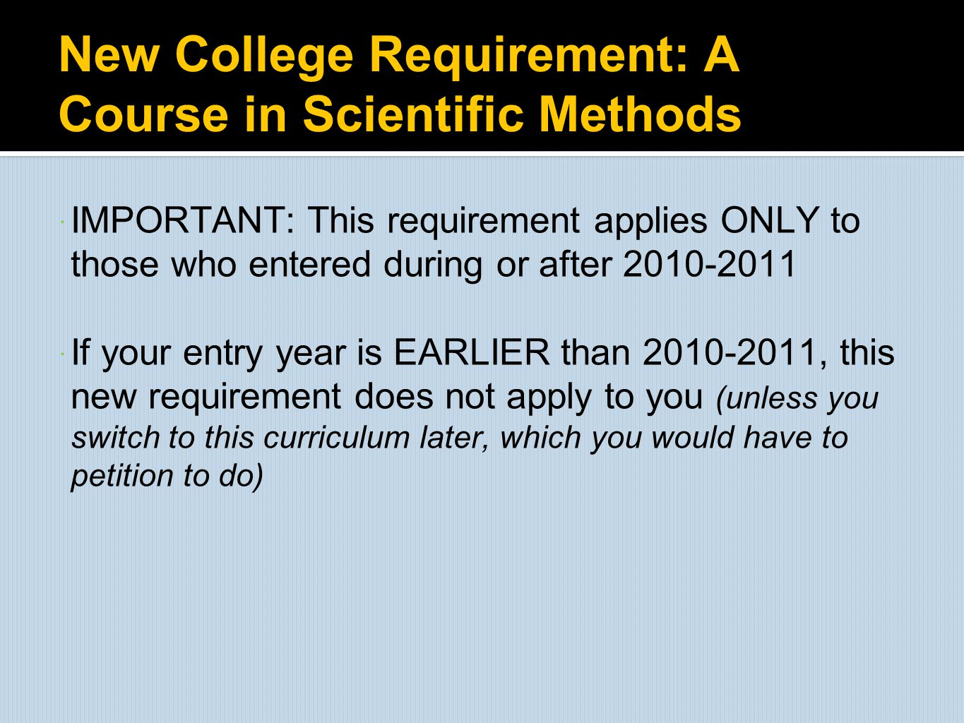 New College Requirement: A Course in Scientific Methods