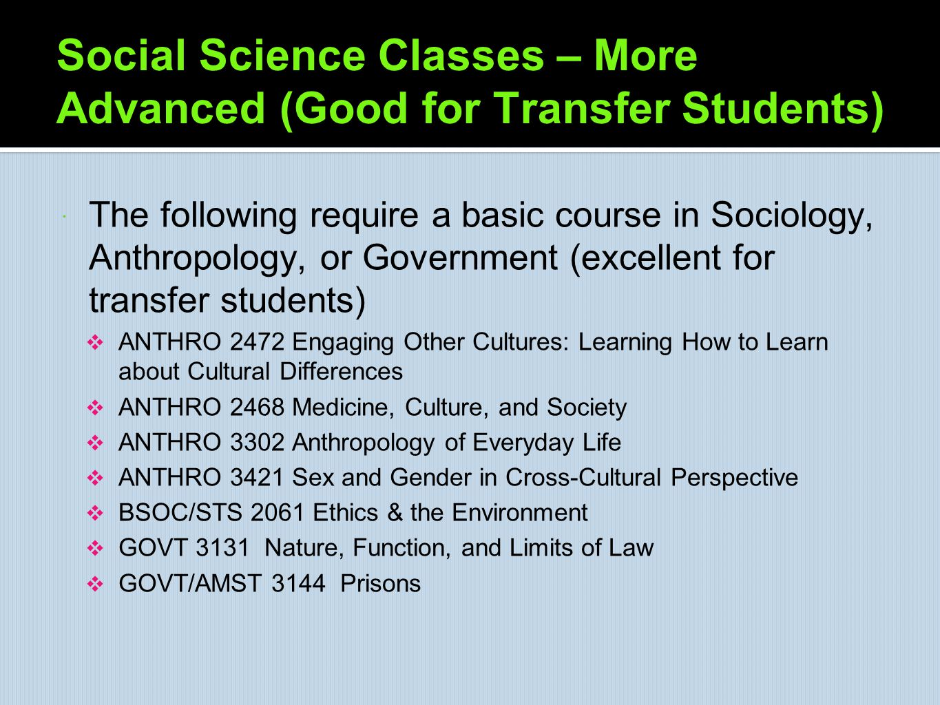 Social Science Classes – More Advanced (Good for Transfer Students)