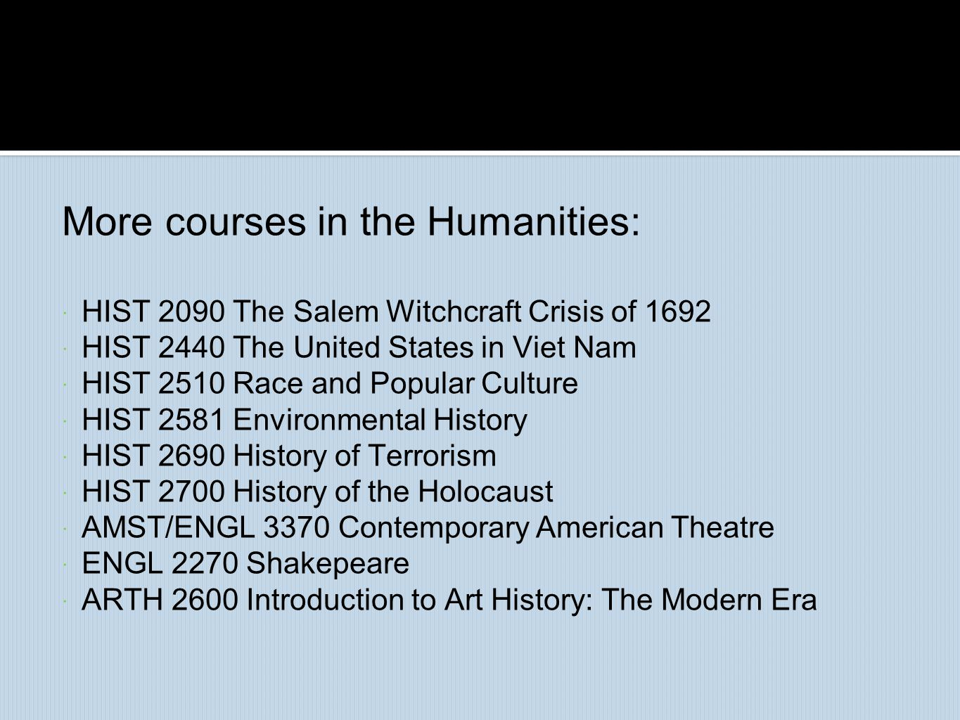 More courses in the Humanities: