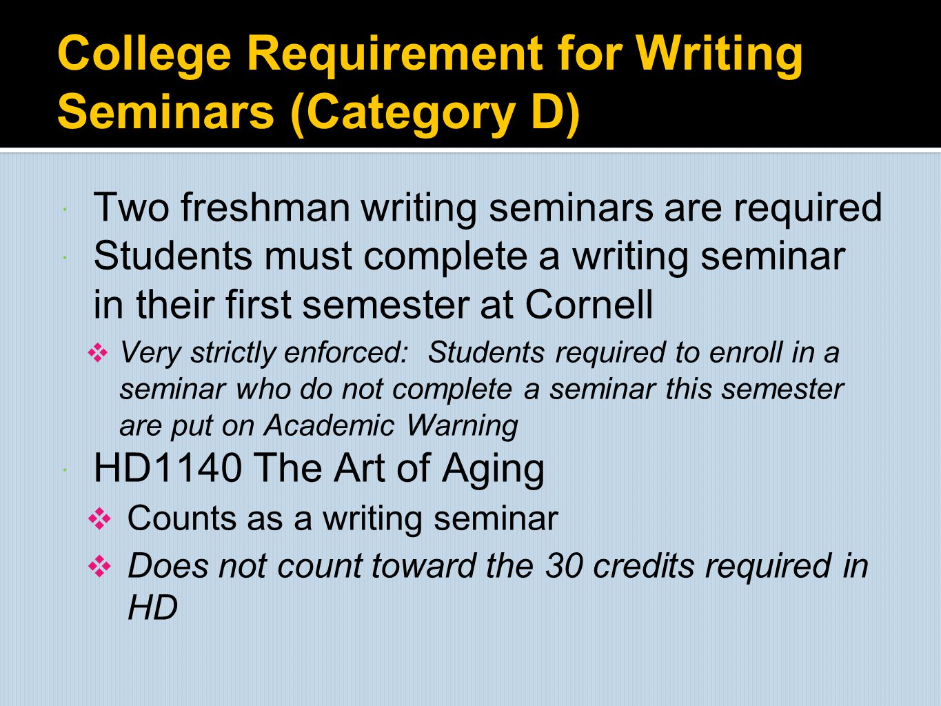 College Requirement for Writing Seminars (Category D)