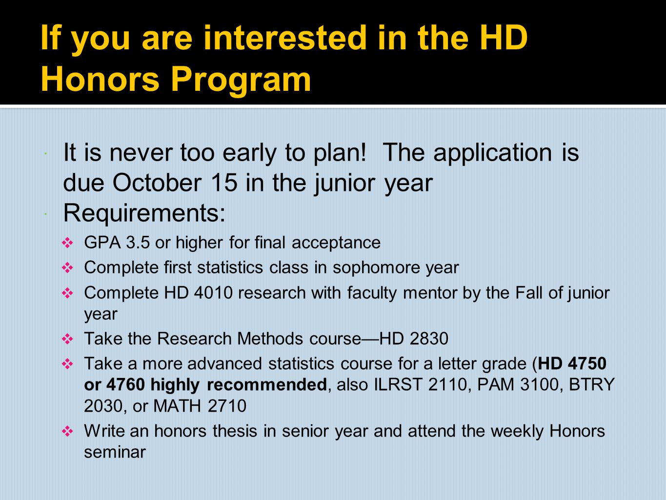 If you are interested in the HD Honors Program