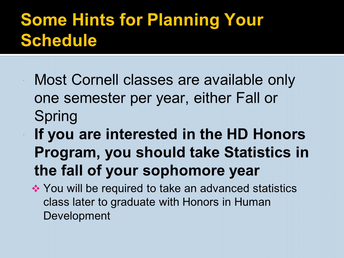 Some Hints for Planning Your Schedule