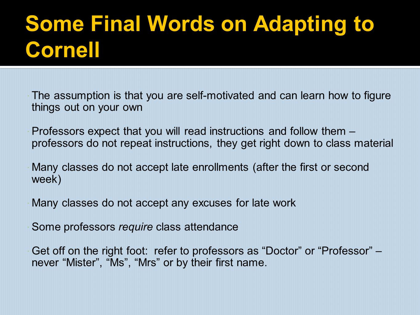 Some Final Words on Adapting to Cornell