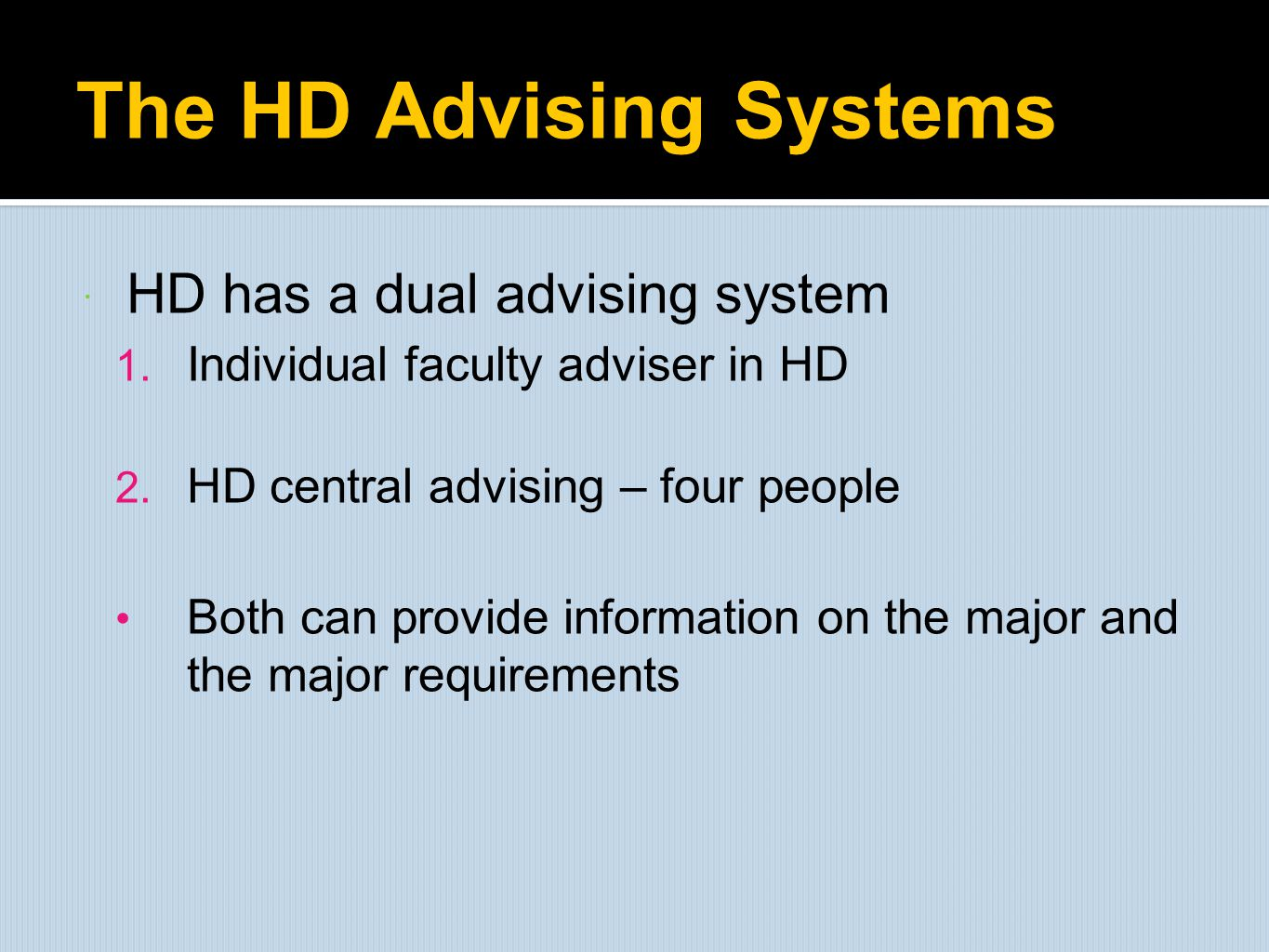The HD Advising Systems