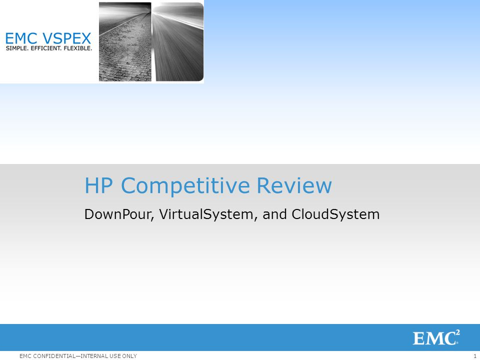 HP Competitive Review DownPour, VirtualSystem, and CloudSystem