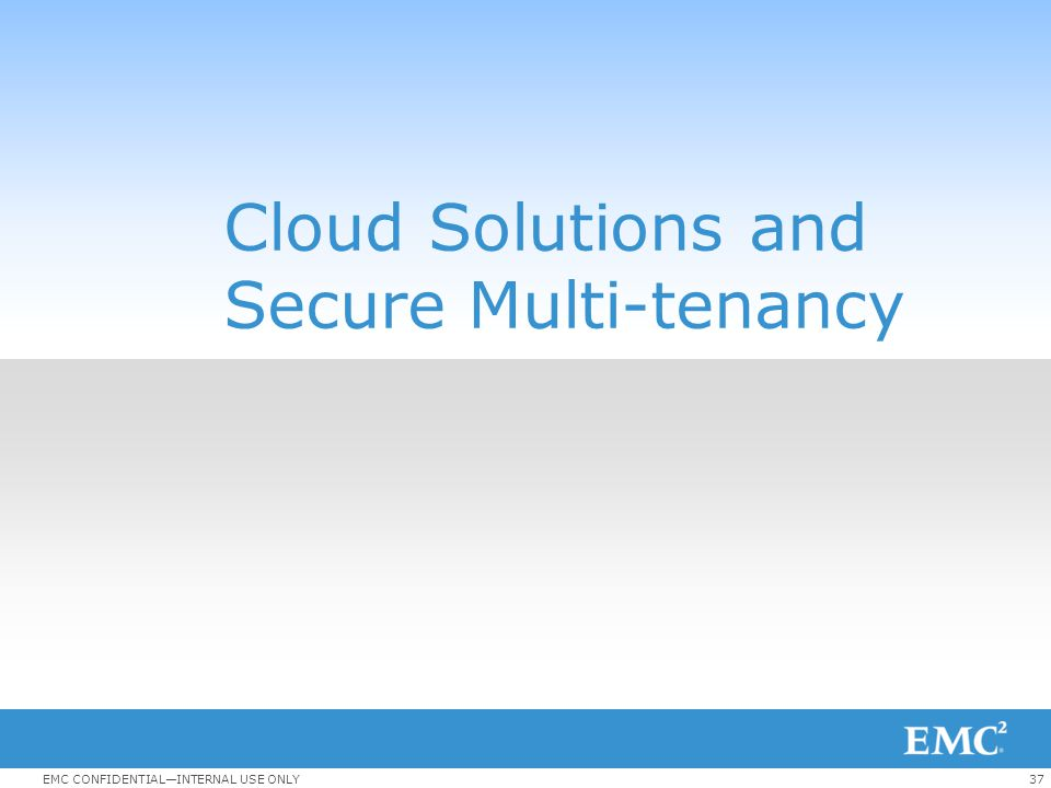 Cloud Solutions and Secure Multi-tenancy