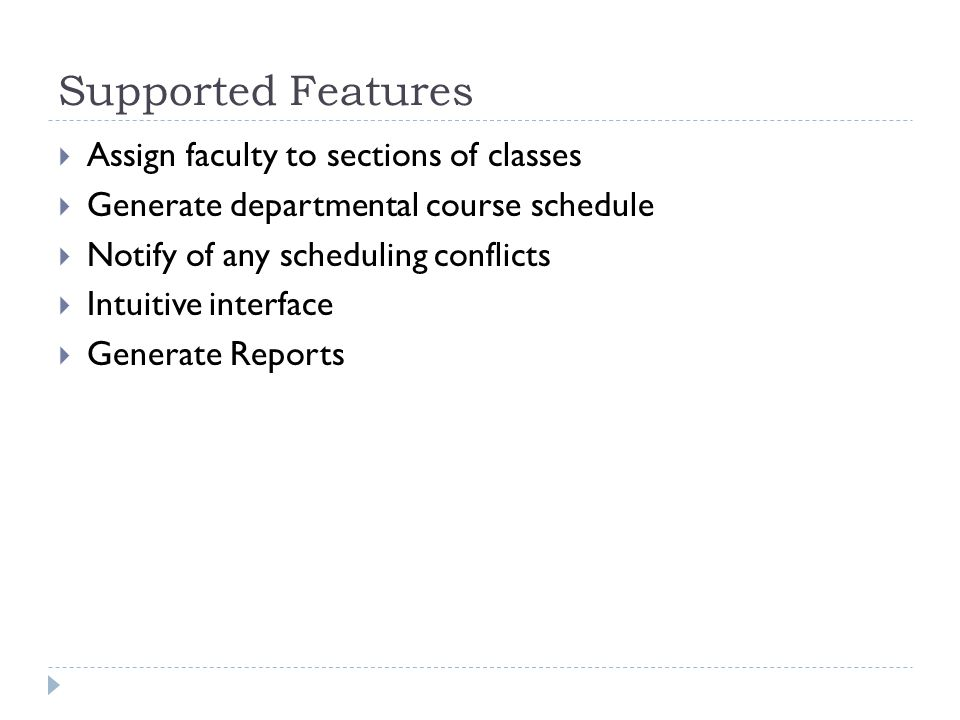 Supported Features Assign faculty to sections of classes