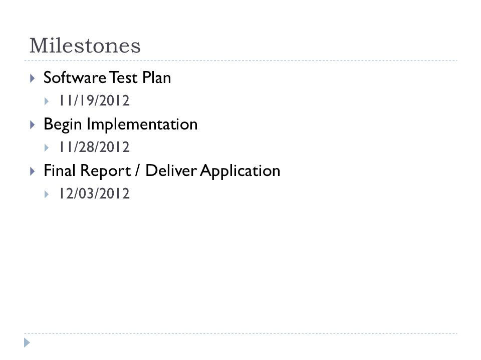 Milestones Software Test Plan Begin Implementation
