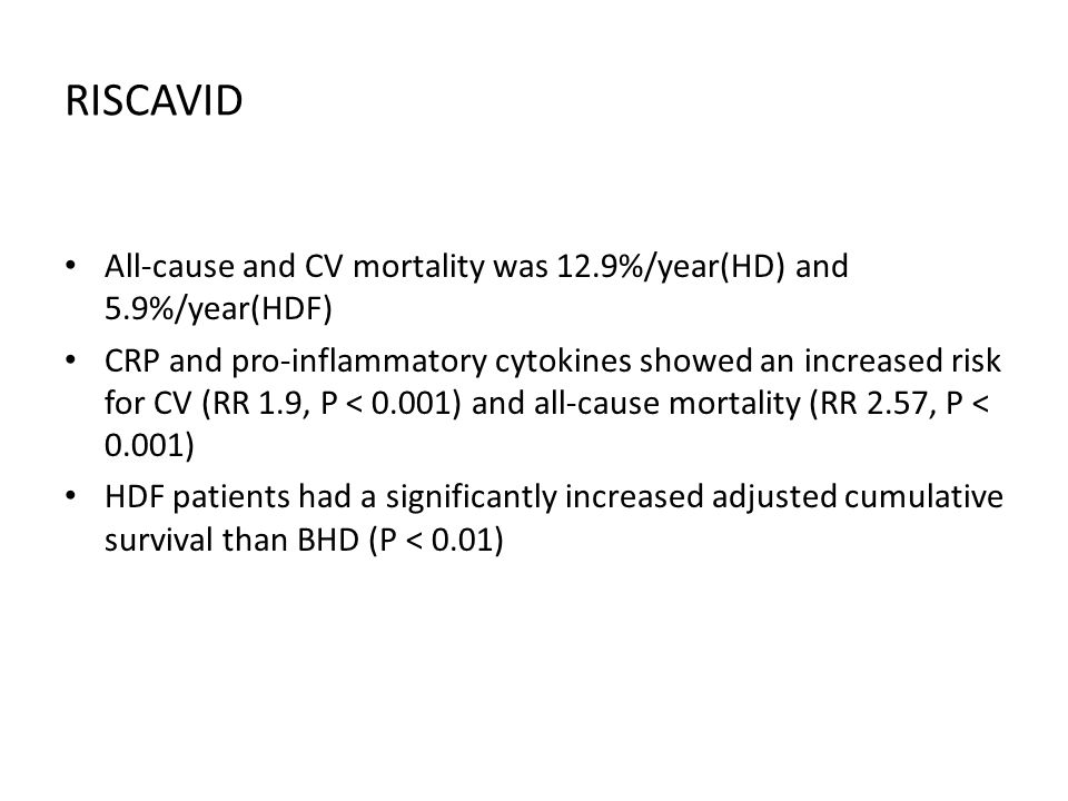 RISCAVID All-cause and CV mortality was 12.9%/year(HD) and 5.9%/year(HDF)