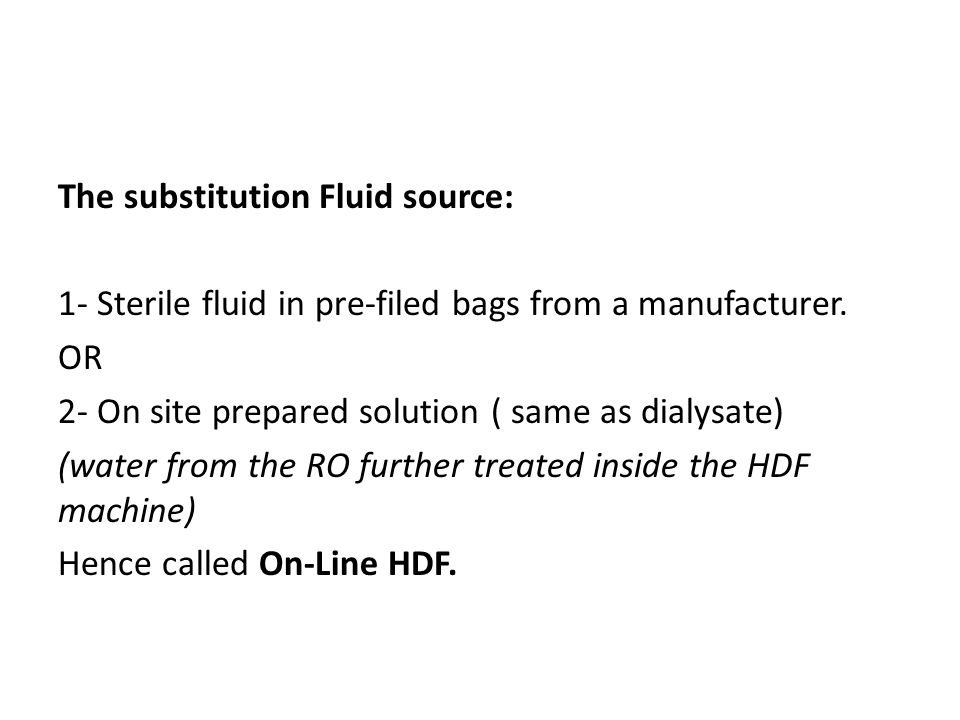 The substitution Fluid source: 1- Sterile fluid in pre-filed bags from a manufacturer.