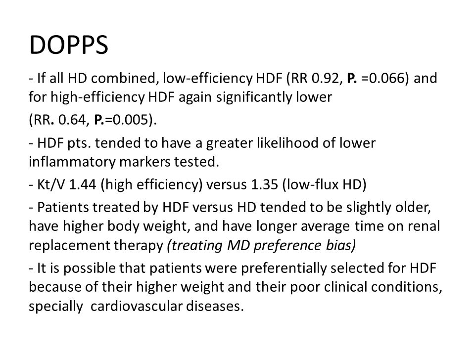 DOPPS - If all HD combined, low-efficiency HDF (RR 0.92, P. =0.066) and for high-efficiency HDF again significantly lower.