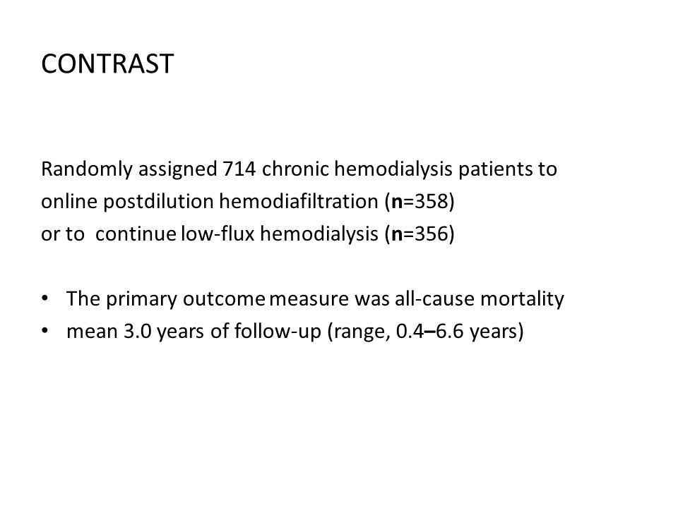CONTRAST Randomly assigned 714 chronic hemodialysis patients to
