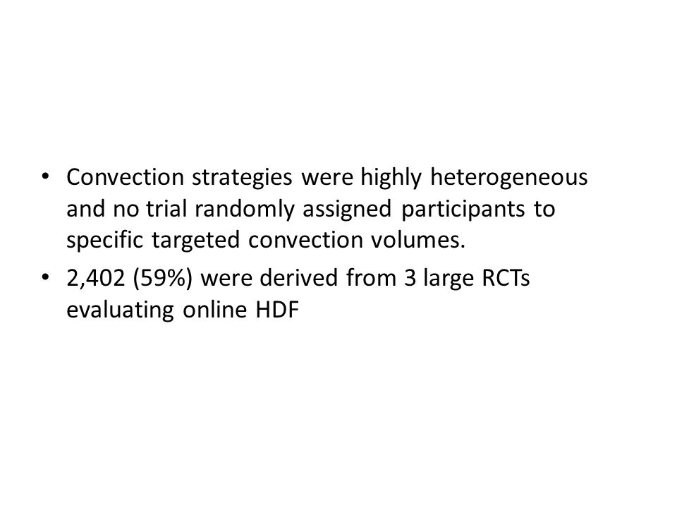 Convection strategies were highly heterogeneous and no trial randomly assigned participants to specific targeted convection volumes.