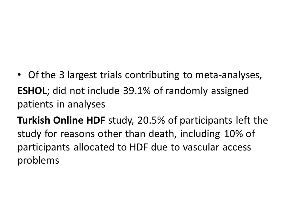 Of the 3 largest trials contributing to meta-analyses,