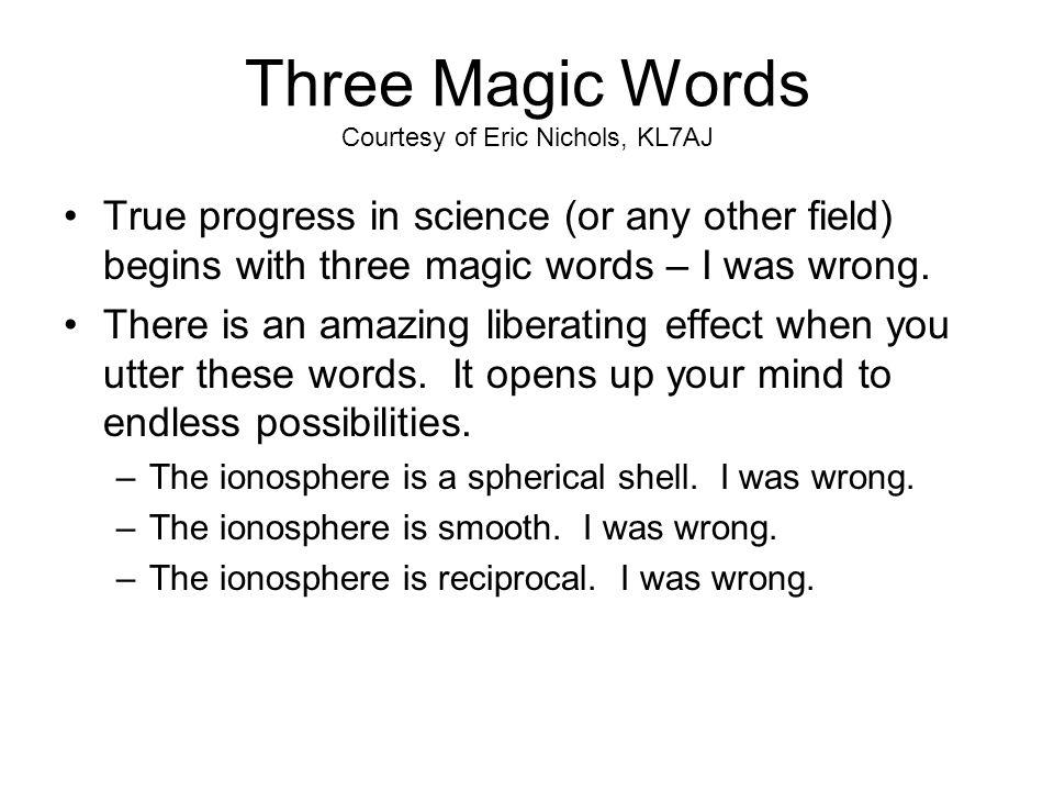 Three Magic Words Courtesy of Eric Nichols, KL7AJ
