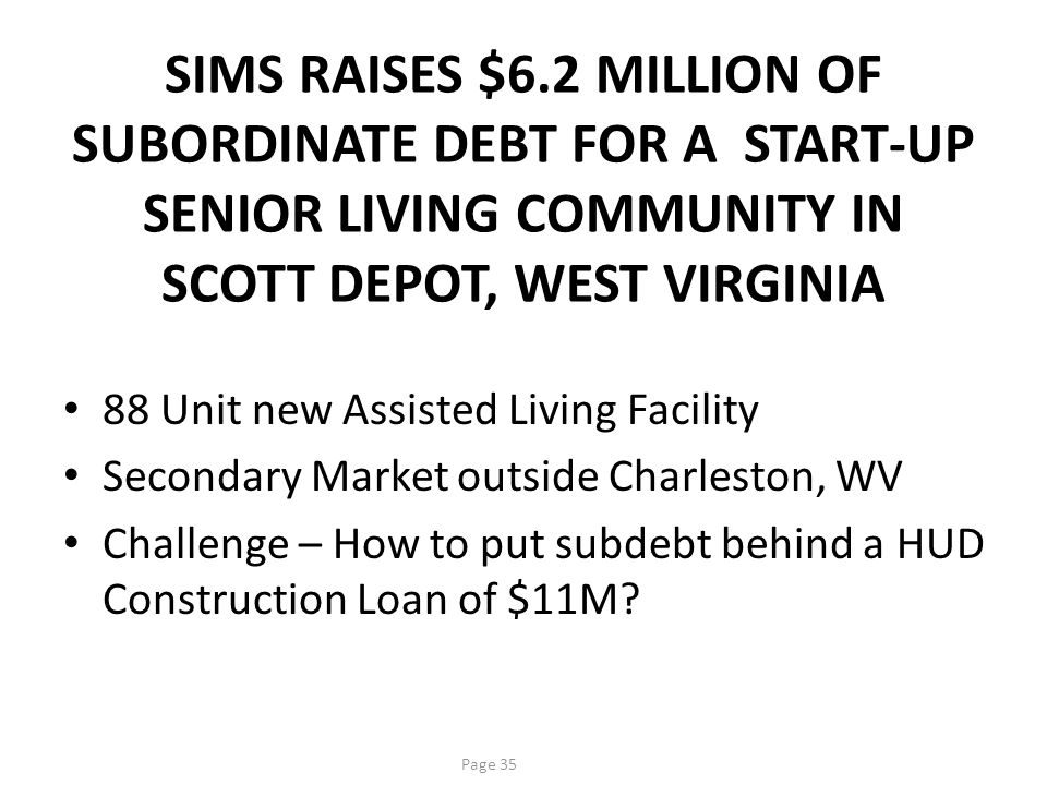 Cathcart Structure. Create a Holding Company and have Sims loan the money to the holding company.