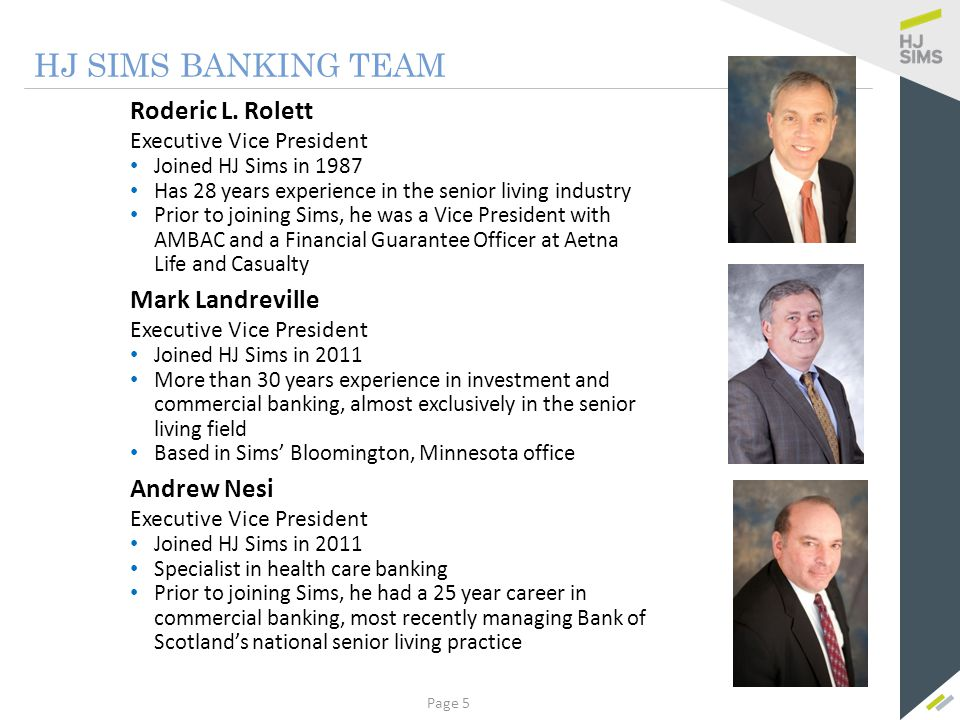 HJ SIMS BANKING TEAM Robert D. Gall Xan Smith Senior Vice President