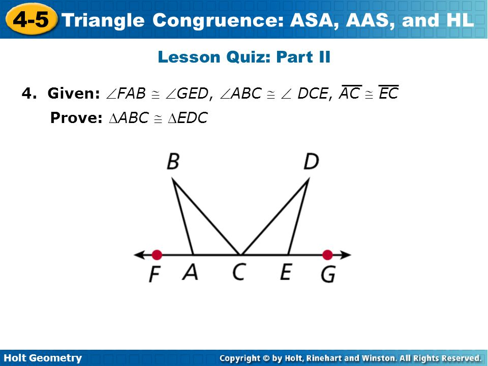 Lesson Quiz: Part II 4. Given: FAB  GED, ABC   DCE, AC  EC