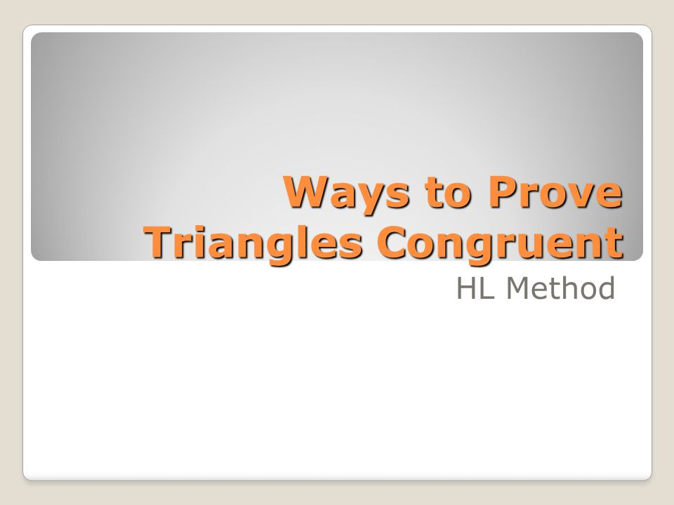 Ways to Prove Triangles Congruent