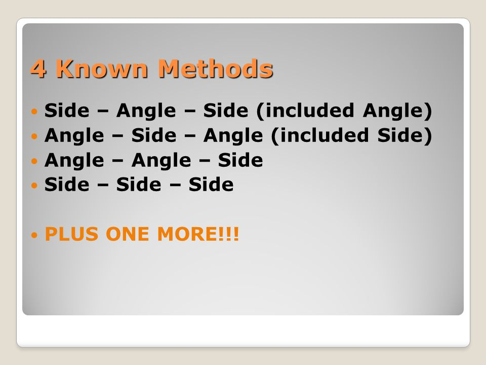 4 Known Methods Side – Angle – Side (included Angle)