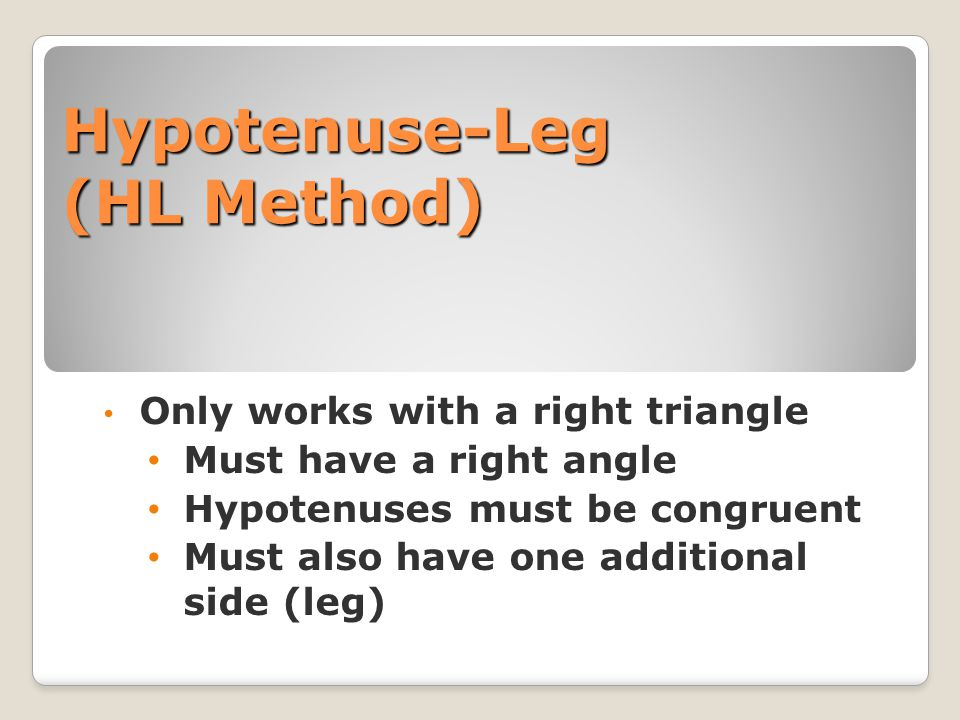 Hypotenuse-Leg (HL Method)