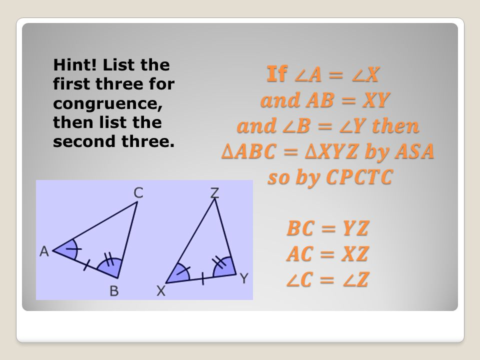 Hint! List the first three for congruence, then list the second three.