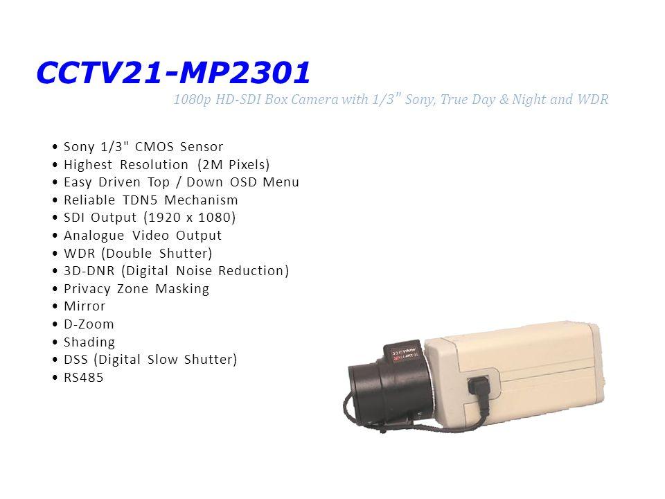 CCTV21-MP2301 1080p HD-SDI Box Camera with 1/3 Sony, True Day & Night and WDR. • Sony 1/3 CMOS Sensor.