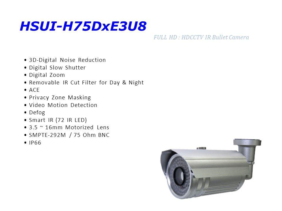 HSUI-H75DxE3U8 FULL HD : HDCCTV IR Bullet Camera