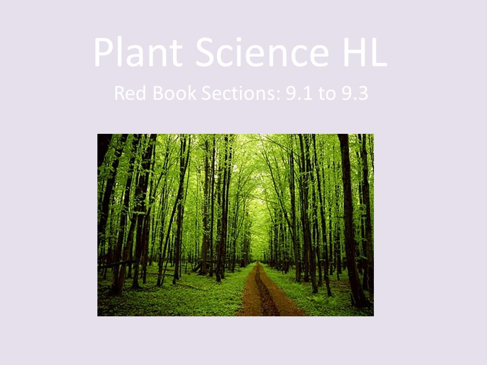 Plant Science HL Red Book Sections: 9.1 to 9.3