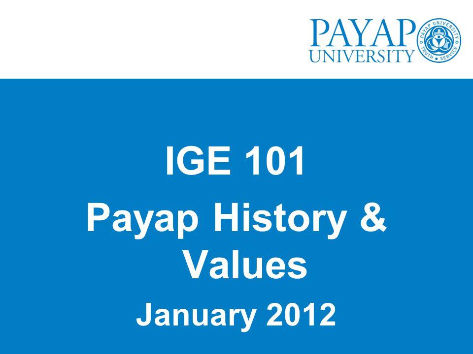 IGE 101 Payap History & Values