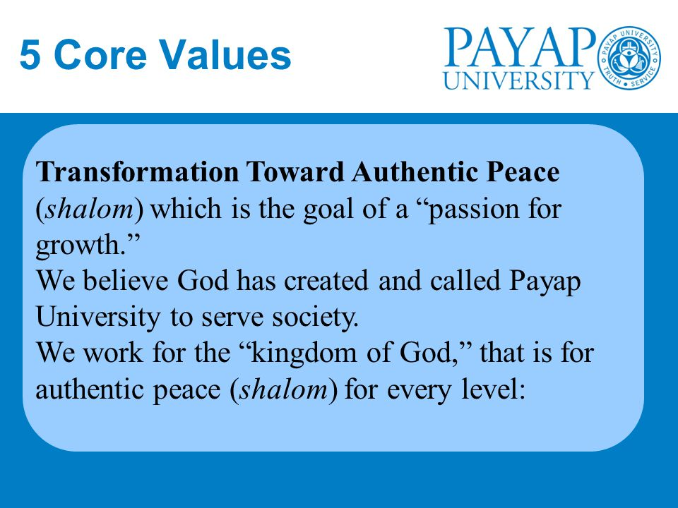5 Core Values Transformation Toward Authentic Peace (shalom) which is the goal of a passion for growth.