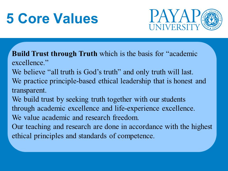 5 Core Values Build Trust through Truth which is the basis for academic excellence.